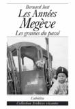 Bernard Just - Les années Megève - Les graines du passé.