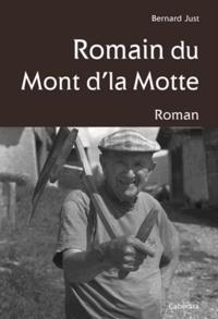 Bernard Just - Romain du Mont d'la Motte.