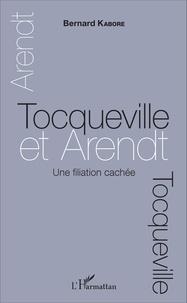 Bernard Kabore - Tocqueville et Arendt - Une filiation cachée.