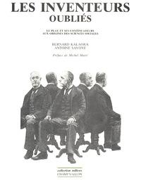 Bernard Kalaora et Antoine Savoye - Les inventeurs oubliés - Le Play et ses continuateurs aux origines des sciences sociales.