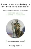 Bernard Kalaora et Chloé Vlassopoulos - Pour une sociologie de l'environnement - Environnement, société et politique.