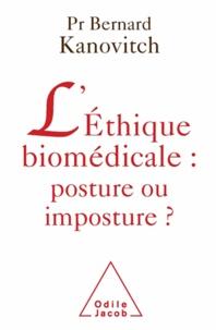 Bernard Kanovitch - Ethique biomédicale: posture ou imposture? (L').