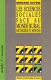 Bernard Kayser - Les sciences sociales face au monde rural - Méthodes et moyens.
