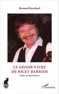 Bernard Keryhuel - Le savoir-vivre de Ricet Barrier.