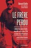 Bernard Kieffer - Le frère perdu - L'affaire Kieffer : un crime d'Etat au coeur de la Françafrique.