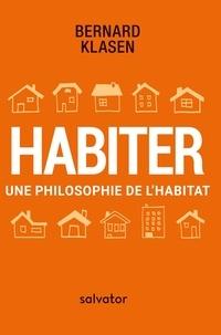 Bernard Klasen - Habiter - Une philosophie de l'habitat.