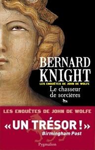 Bernard Knight - Les Enquêtes de John de Wolfe Tome 1 : Le chasseur de sorcières.