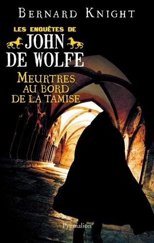 Les Enquêtes de John de Wolfe Tome 3 Meurtres au bord de la Tamise