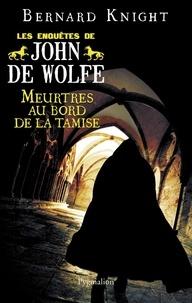 Bernard Knight - Les Enquêtes de John de Wolfe Tome 3 : Meurtres au bord de la Tamise.