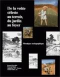 Bernard Koechlin et  Collectif - De la voûte céleste au terroir, du jardin au foyer. - Mosaïque sociographique, textes offerts à Lucien Bernot.