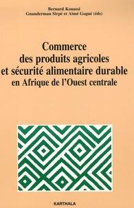 Bernard Kouassi et Gnanderman Sirpé - Commerce des produits agricoles et sécurité alimentaire durable en Afrique de l'Ouest centrale.