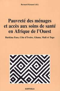 Bernard Kouassi - Pauvreté des ménages et accès aux soins de santé en Afrique de l'Ouest - Burkina Faso, Côte d'Ivoire, Ghana, Mali et Togo.
