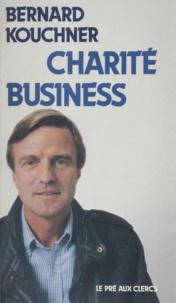 Bernard Kouchner - Charité Business.