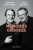 Bernard Kouchner et Adam Michnik - Mémoires croisées.