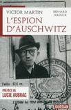 Bernard Krouck - Victor Martin, l'espion d'Auschwitz.