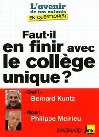 Bernard Kuntz et Philippe Meirieu - Faut-il en finir avec le collège unique ?.