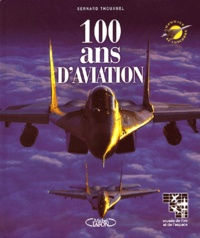 Bernard L. Thouanel - 100 ans d'aviation.