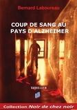 Bernard Laboureau - Coup de sang au pays d'Alzheimer.