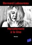 Bernard Laboureau - Harcèlement à la Une.