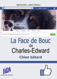Bernard Laboureau - La Face de Bouc de Charles-Edward chien bâtard.