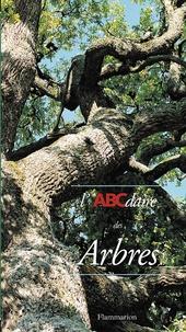 Bernard Labrosse et James Gourier - L'ABCdaire des arbres.