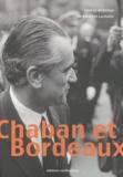 Bernard Lachaise - Chaban et Bordeaux (1947-1995).