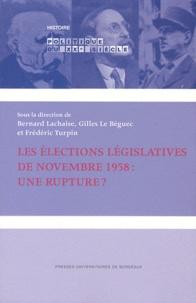 Bernard Lachaise et Gilles Le Béguec - Les élections législatives de novembre 1958 : une rupture ?.