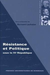 Bernard Lachaise et  Collectif - Résistance et politique sous la Ve République.