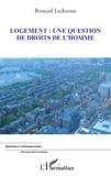 Bernard Lacharme - Logement : une question de droits de l'homme.