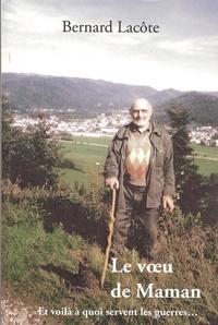 Bernard Lacôte - Le voeu de Maman - Et voila à quoi servent les guerres....