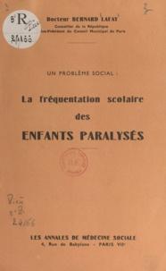 Bernard Lafay - Un problème social - La fréquentation scolaire des enfants paralysés.