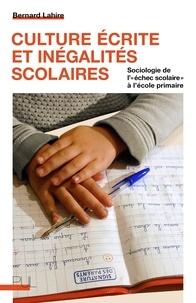 """Bernard Lahire - Culture écrite et inégalités scolaires - Sociologie de l'""""échec scolaire"""" à l'école primaire."""