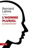 Bernard Lahire - L'homme pluriel - Les ressorts de l'action.