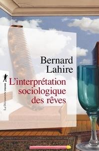 Bernard Lahire - L'interprétation sociologique des rêves.