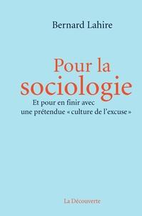 """Bernard Lahire - Pour la sociologie - Et pour en finir avec une prétendue """"culture de l'excuse""""."""