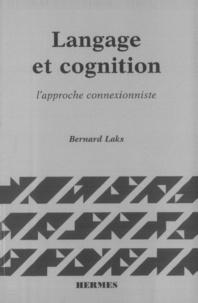 Bernard Laks - Langage et cognition - L'approche connexionniste.