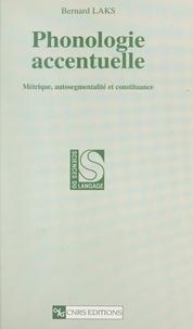 Bernard Laks et Danièle Godard - Phonologie accentuelle - Métrique, autosegmentalité et constituance.