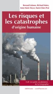 Bernard Lalanne et Richard Maire - Les risques et les catastrophes d'origine humaine.