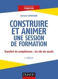 Construire et animer une session de formation- Transfert des compétences : les clés du succès - Bernard Lamailloux   Showmesound.org