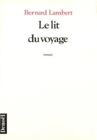 Bernard Lambert - Le lit du voyage.