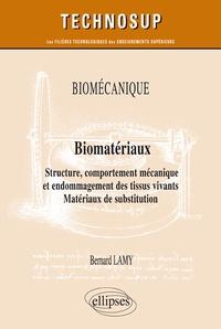 Bernard Lamy - Biomatériaux - Structure, comportement mécanique et endommagement des tissus vivants. Matériaux de substitution - Niveau C.
