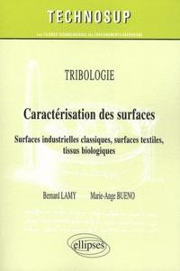 Bernard Lamy et Marie-Ange Bueno - Caractérisation des surfaces - Surfaces industrielles classiques, surfaces textiles, tissus biologiques.