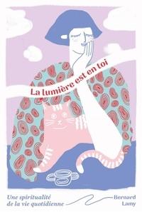 Bernard Lamy - La lumière est en toi.