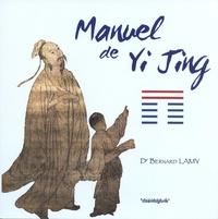Bernard Lamy - Manuel de Yi Jing.