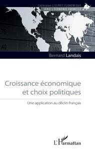 Bernard Landais - Croissance économique et choix politiques - Une application au déclin français.
