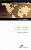 Bernard Landais - Les fluctuations économiques - Une synthèse nouvelle.
