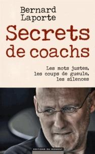 Secrets de coachs - Les mots justes, les coups de gueule, les silences.pdf