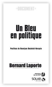 Bernard Laporte - Un bleu en politique.