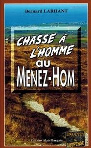 Bernard Larhant - Chasse à l'homme au Ménez-Hom.