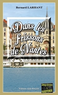 Bernard Larhant - Dans les frissons de Nantes.